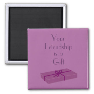 Your Friendship is a Gift magnet