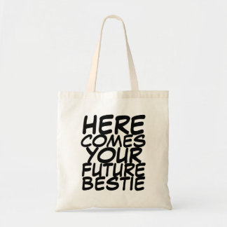 Your Future Bestie Budget Tote Bag