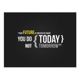 Your future is what you do today not tomorrow postcards