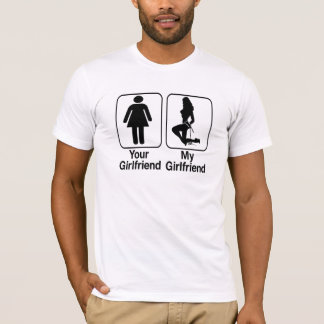 your girlfriend my girlfriend tshirt