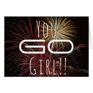 Your Go Girl! Fireworks Congratulations Card