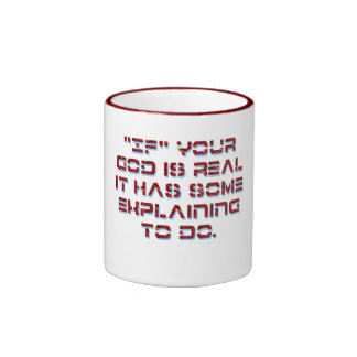 Your god has some explaining to do. ringer mug