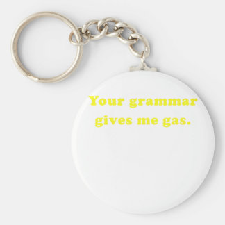 Your Grammar Give me Gas Key Chains