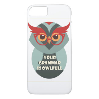 Your Grammar Is Owlfull iPhone 8/7 Case