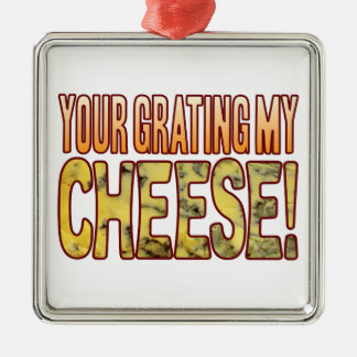 Your Grating My Blue Cheese Silver-Colored Square Decoration