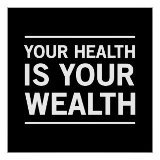 Your Health is Your Wealth Print