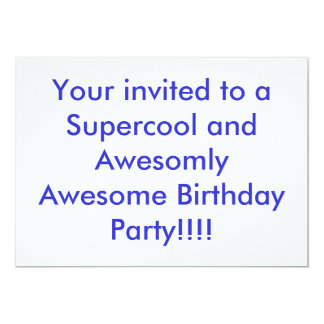 Your invited to a Supercool and Awesomly Awesom... 13 Cm X 18 Cm Invitation Card