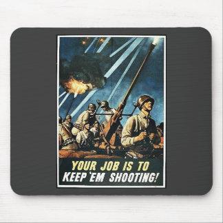 Your Job Is Keep Em Shooting Mousepads