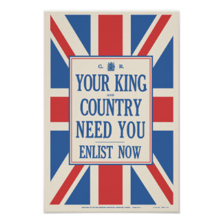 'Your King & Country Need You' Poster