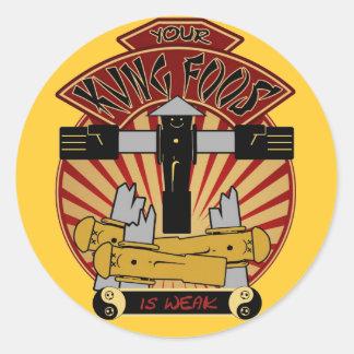 Your Kung Foos Is Weak Round Sticker