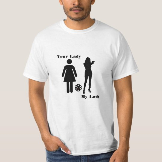 Your Lady - My Lady T-Shirt