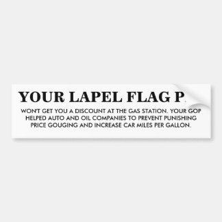 YOUR LAPEL FLAG PIN BUMPER STICKER