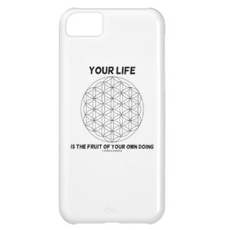 Your Life Is The Fruit Of Your Own Doing iPhone 5C Case