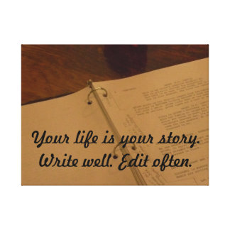Your Life is your story Stretched Canvas Prints