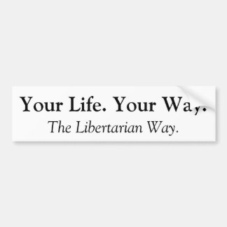 Your Life. Your Way. Car Bumper Sticker