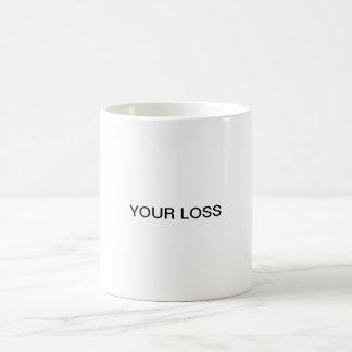 YOUR LOSS CLASSIC WHITE COFFEE MUG