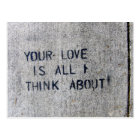 Your Love Is All I Think About Postcard