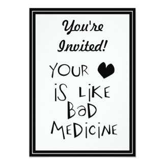 Your Love is like Bad Medicine Text Image 13 Cm X 18 Cm Invitation Card