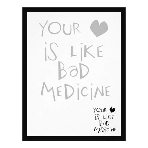 Your Love is like Bad Medicine Text Image Full Color Flyer