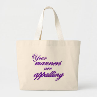 Your manners sir are appalling tote bags