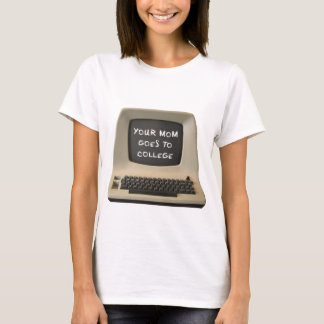 Your Mom Goes College T-Shirt