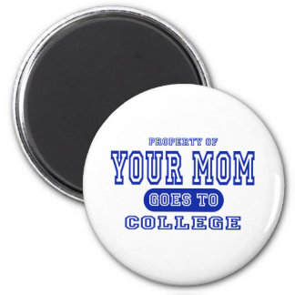Your Mom Goes to College 6 Cm Round Magnet