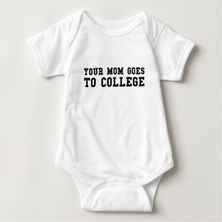 Your Mom Goes To College Baby Bodysuit