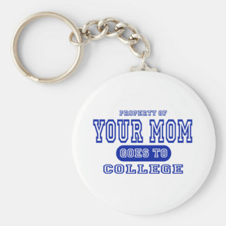 Your Mom Goes to College Basic Round Button Key Ring