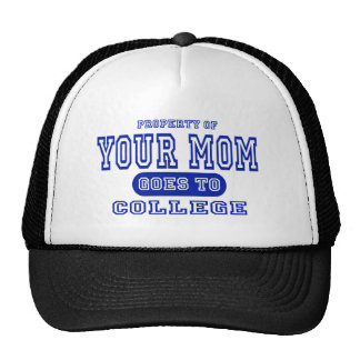 Your Mom Goes to College Trucker Hat