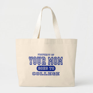 Your Mom Goes to College Bags