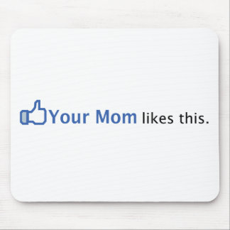 Your Mom Likes This Mouse Mat