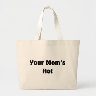 Your Mom's Hot Canvas Bags
