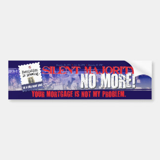 Your mortgage is not my problem bumper sticker