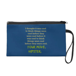 Your Move, Hipster. Wristlet Clutch