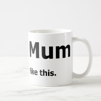 Your Mum - 75 People Like This Coffee Mug