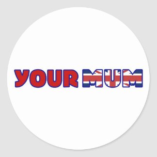 Your Mum Stickers