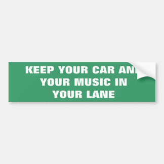 YOUR MUSIC IN YOUR LANE BUMPER STICKER