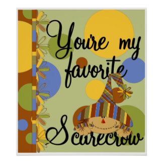 Your my favorate Scarecrow Poster
