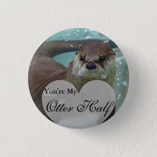 Your my Otter Half Brown River Otter Swimming 3 Cm Round Badge