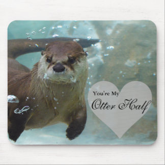 Your my Otter Half Brown River Otter Swimming Mouse Mat