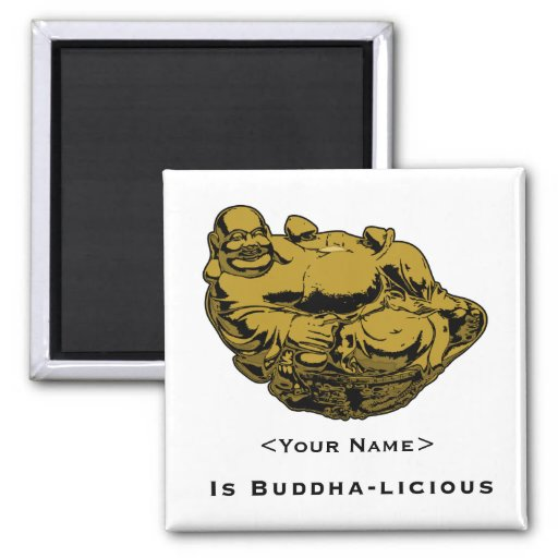 <Your Name> Is Buddha-lcious Magnet