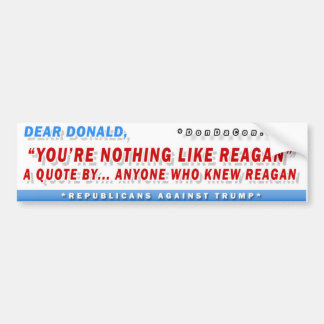Your Nothing Like Reagan Bumper Sticker