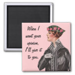 Your Opinion Fridge Magnet