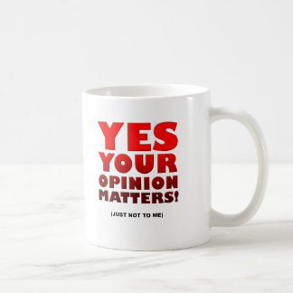 Your Opinion Funny Mug