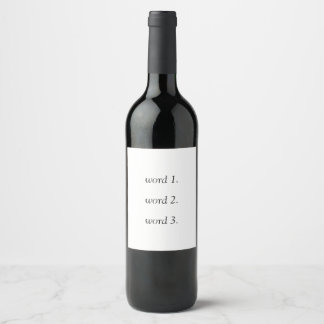 Your own funny or thoughtful text in three words wine label