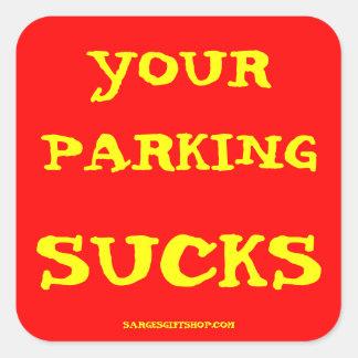 YOUR PARKING SUCKS SQUARE STICKER