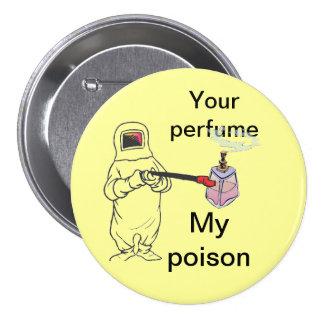 Your perfume, My poison 7.5 Cm Round Badge