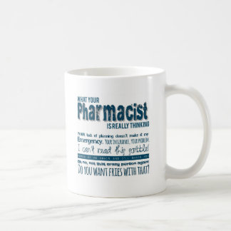 your pharmacist is really thinking coffee mug