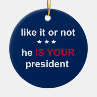 Your President Christmas Ornament