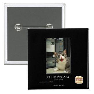 Your Prozac 15 Cm Square Badge